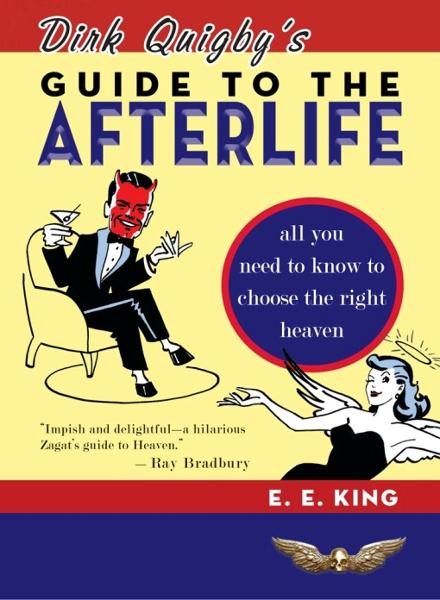 Dirk Quigby's Guide to the Afterlife By: E. E.  King