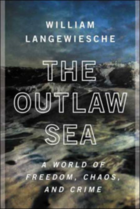The Outlaw Sea By: William Langewiesche