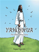 Yahoshua: The Children's Story Of Jesus