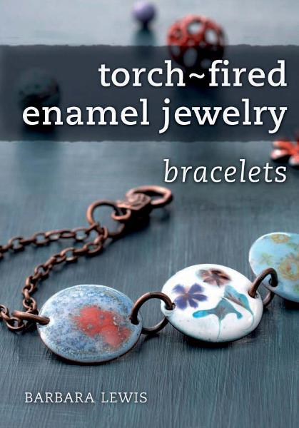 Torch-Fired Enamel Jewelry, Bracelets By: Barbara Lewis