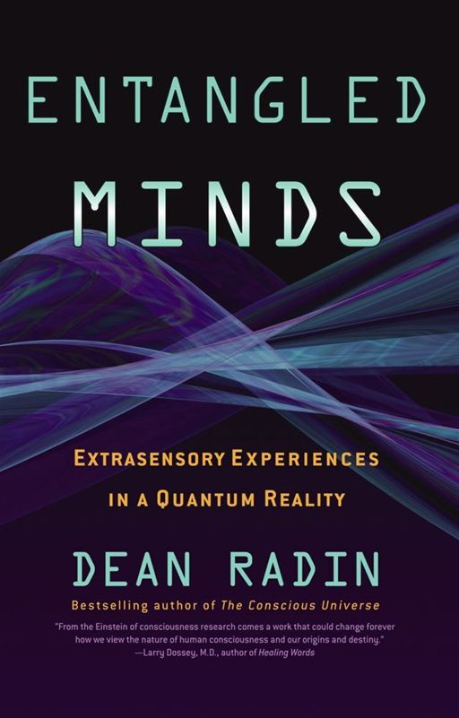 Entangled Minds By: Dean Radin