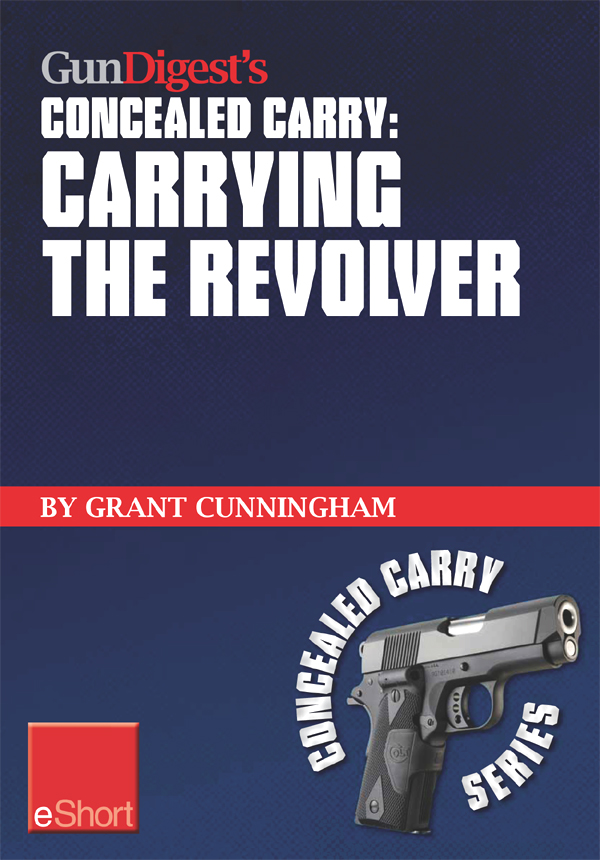 Gun Digest's Carrying the Revolver Concealed Carry eShort: Advice & suggestions on the best CCW holsters for your concealed carry revolver. Concealmen