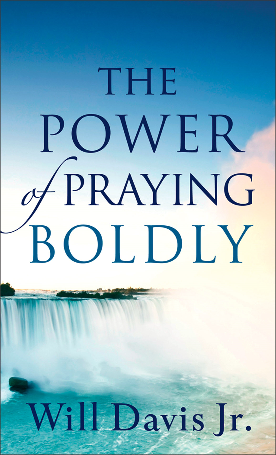 Power of Praying Boldly, The