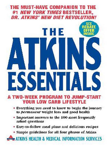 The Atkins Essentials By: Atkins Health & Medical Information Serv