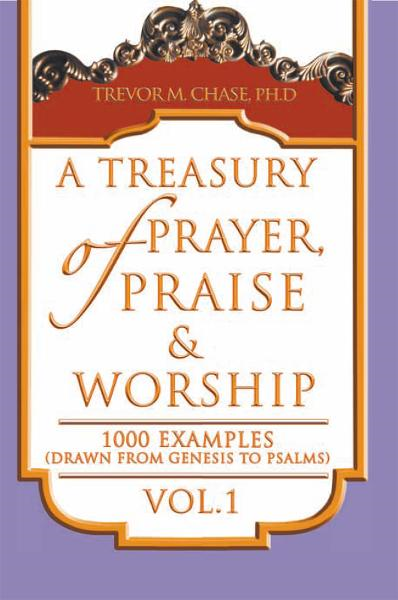 A Treasury of Prayer, Praise & Worship Vol.1