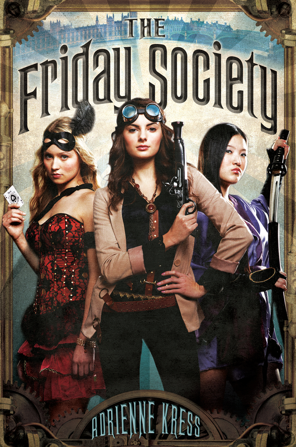 The Friday Society By: Adrienne Kress