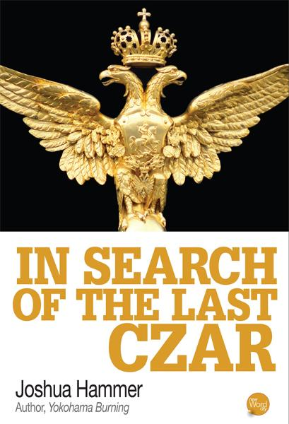 The Last Czar By: Joshua Hammer