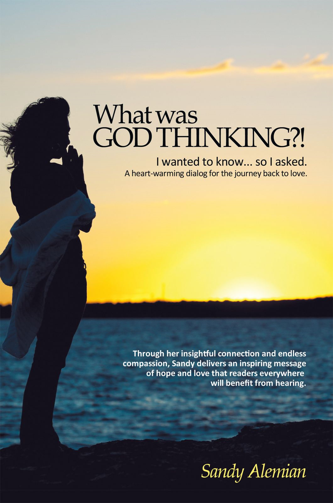 What was God Thinking?! By: Sandy Alemian