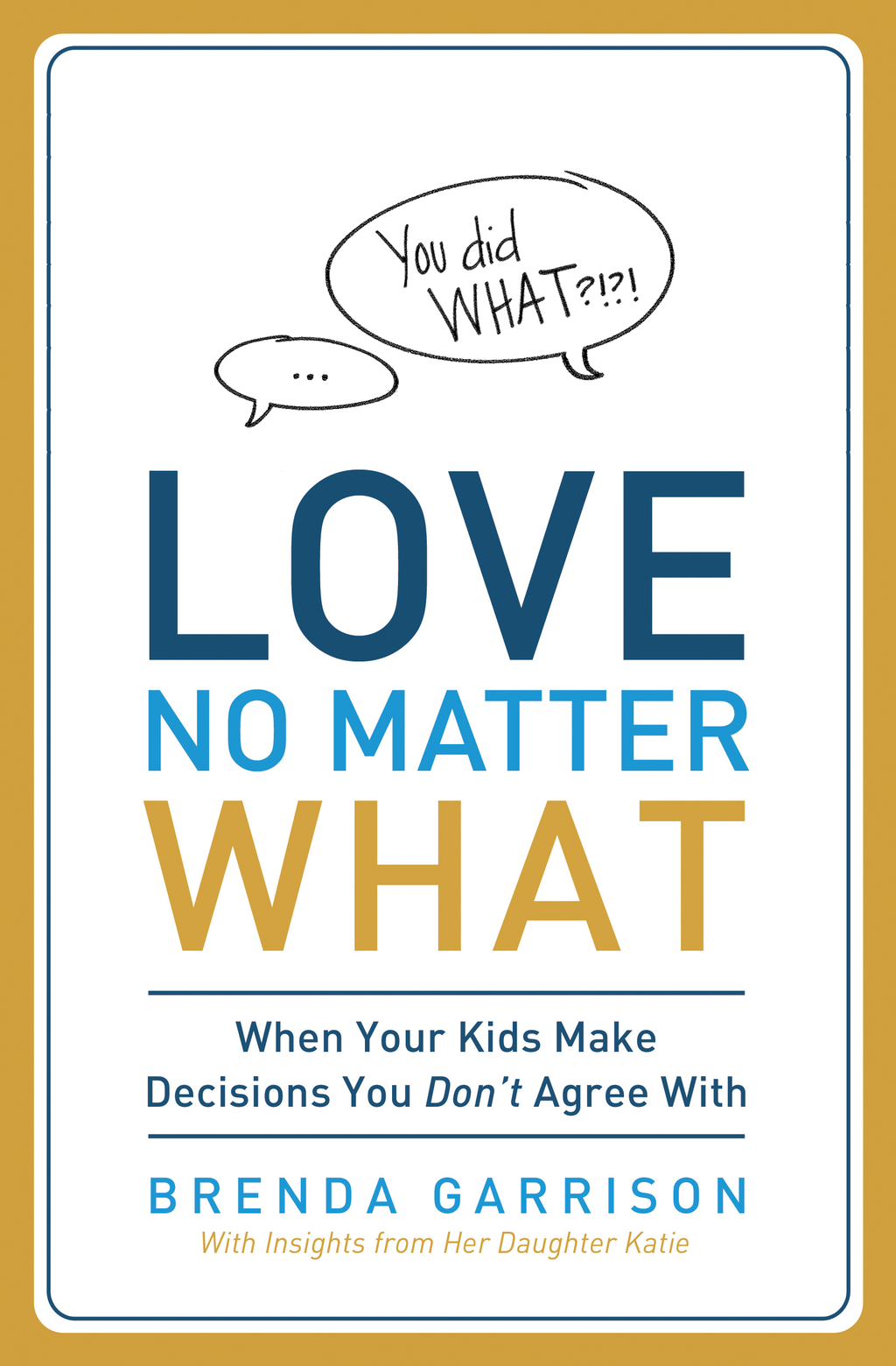 Love No Matter What By: Brenda Garrison