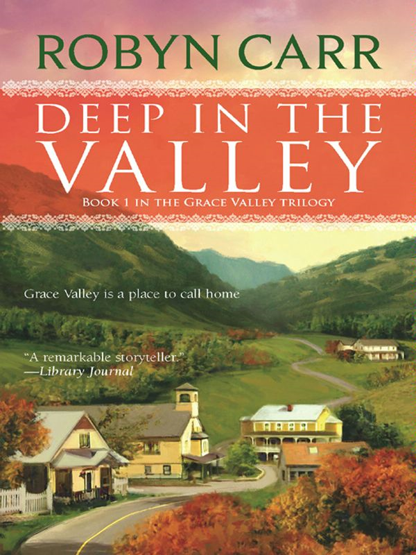 Deep in the Valley By: Robyn Carr