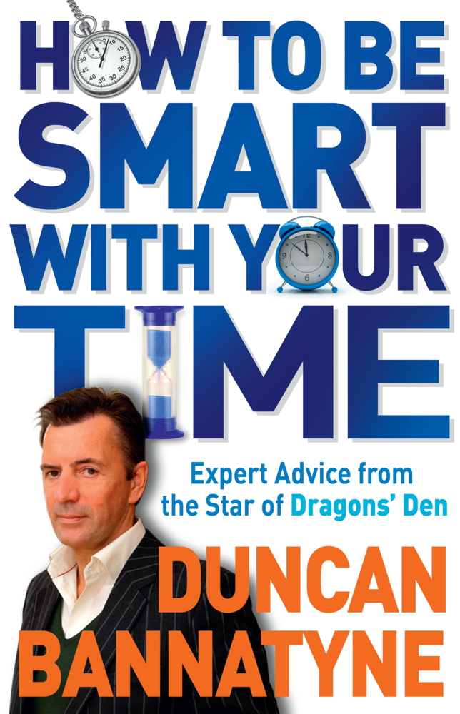 How To Be Smart With Your Time Expert Advice from the Star of Dragons' Den