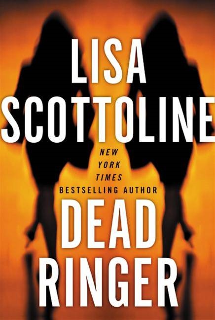 Dead Ringer By: Lisa Scottoline