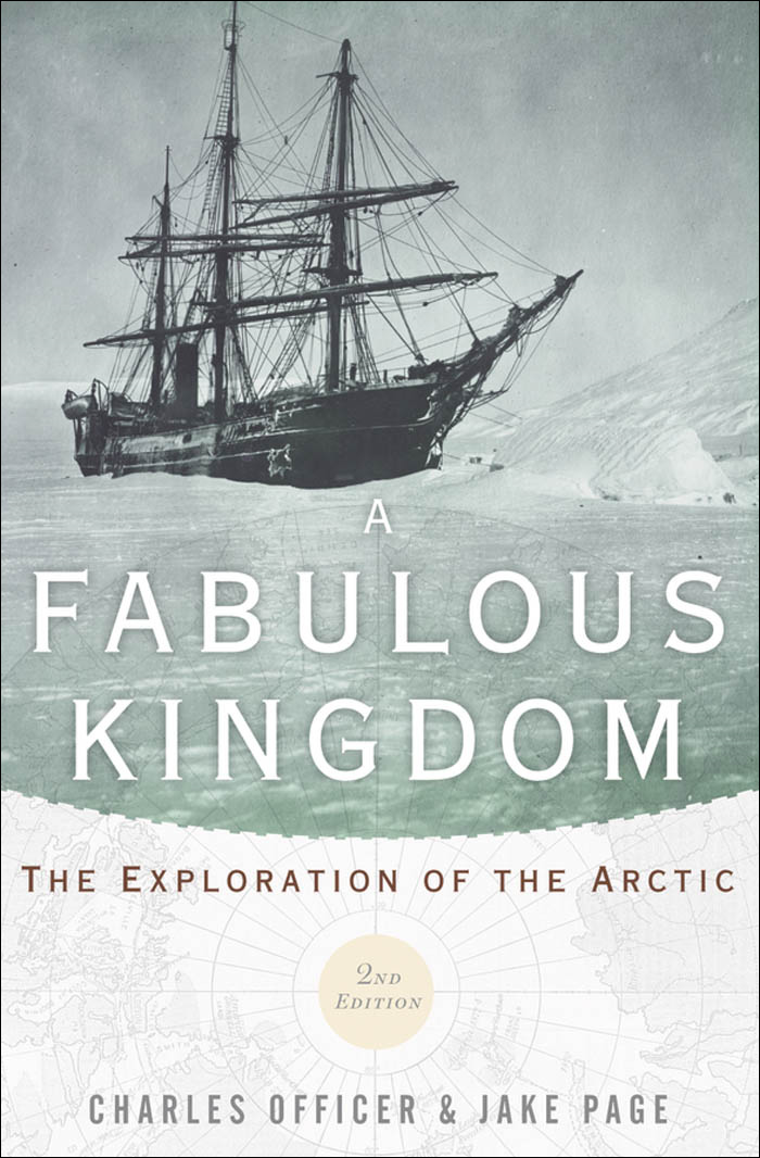 A Fabulous Kingdom:The Exploration of the Arctic  By: Charles Officer,Jake Page