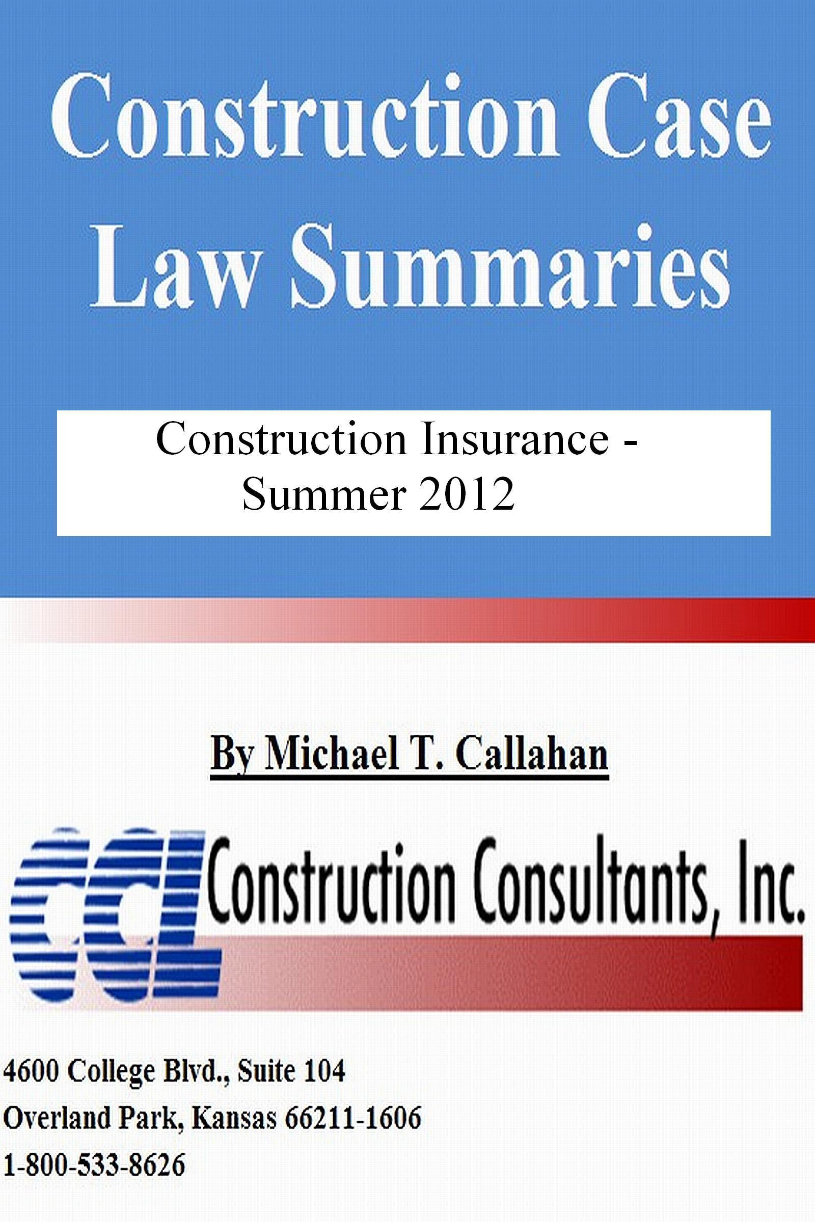 Construction Case Law Summaries: Construction Insurance, Summer 2012