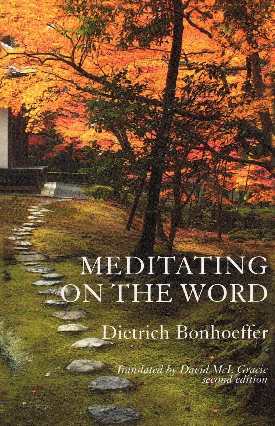 Meditating on the Word By: Dietrich Bonhoeffer