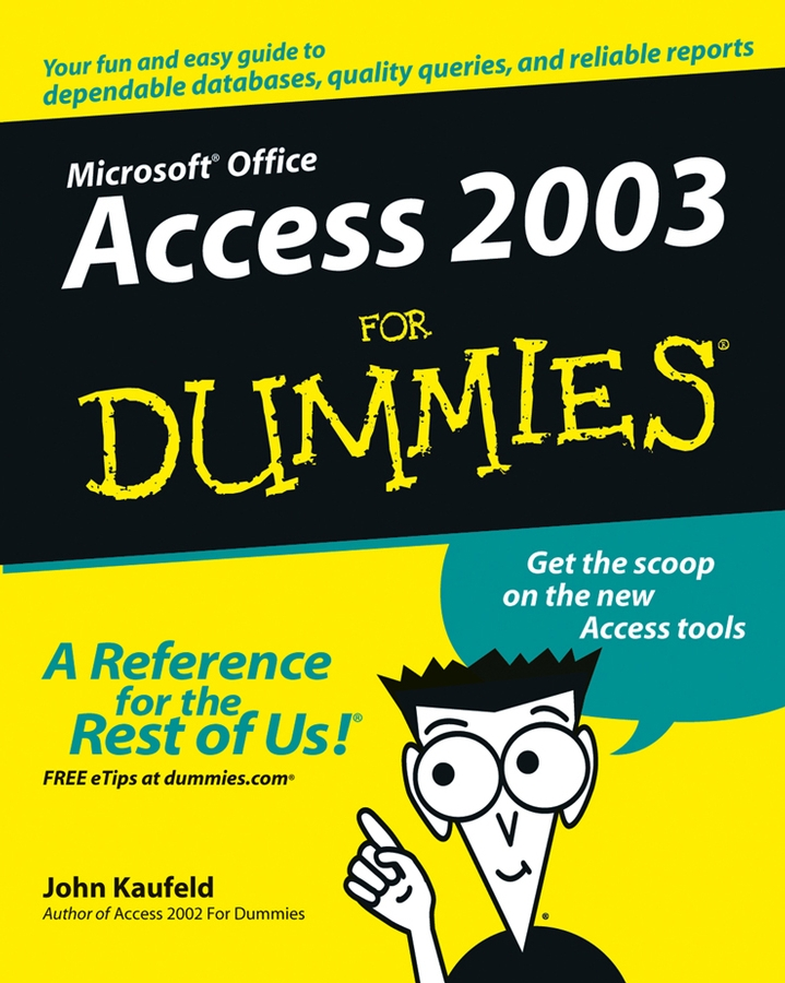 Access 2003 For Dummies By: John Kaufeld