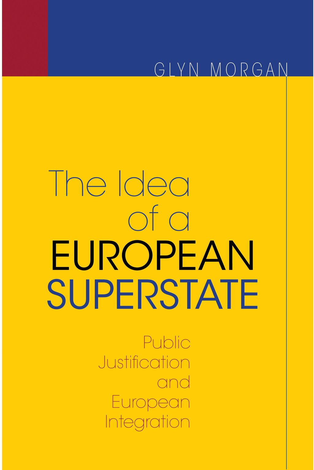 The Idea of a European Superstate By: Glyn Morgan