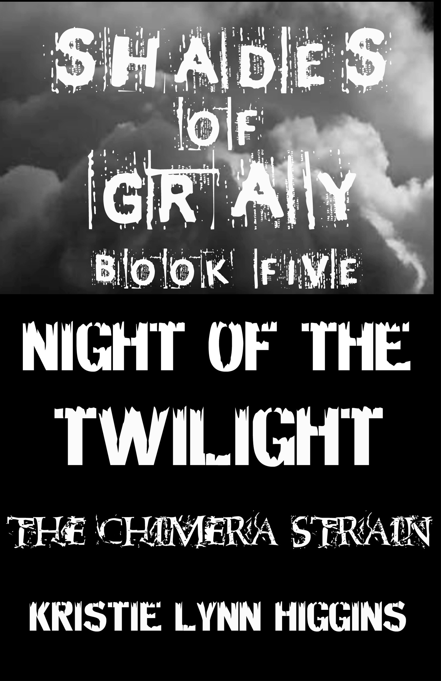 #5 Shades of Gray- Night of the Twilight- The Chimera Strain