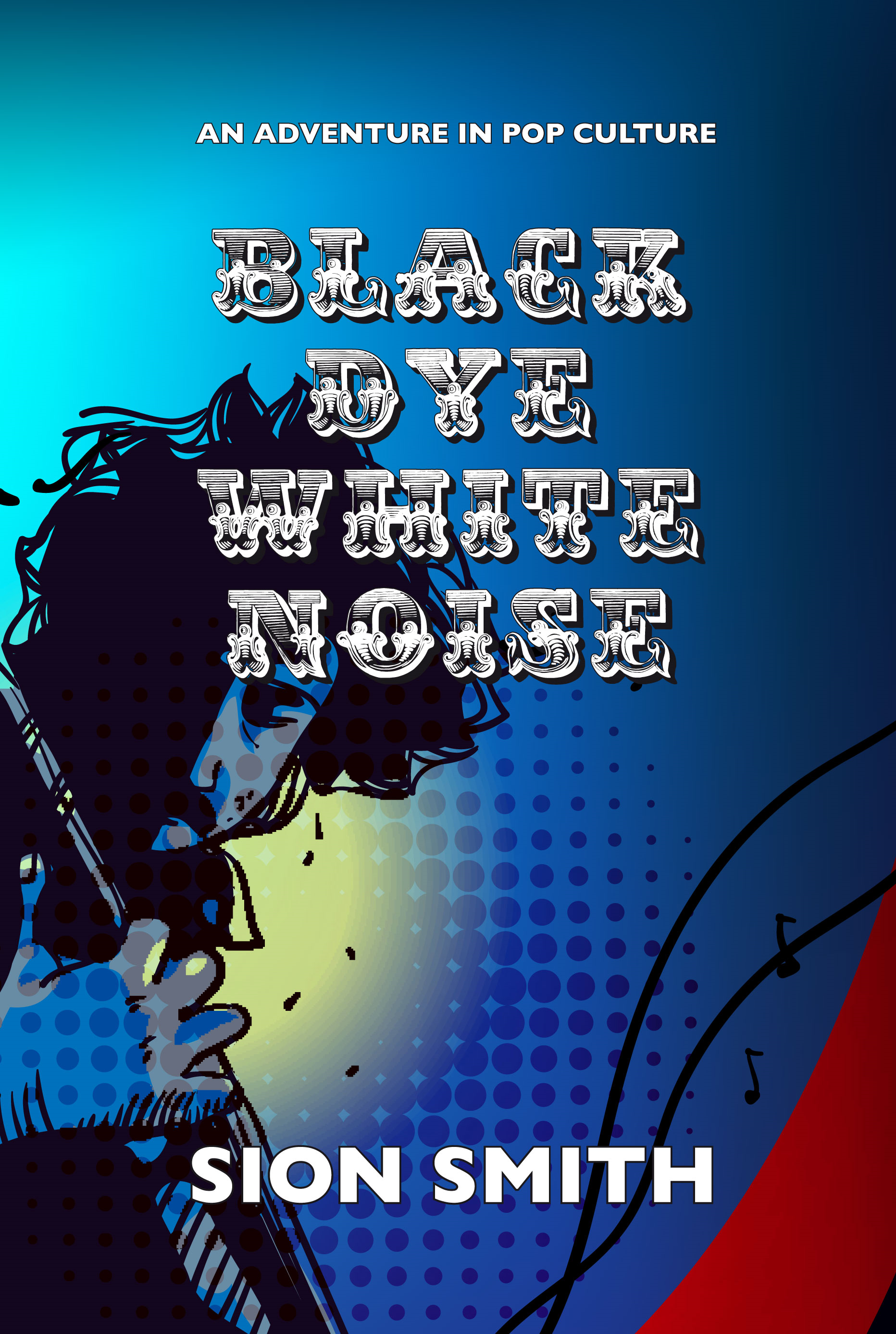 Black Dye White Noise By: Sion Smith