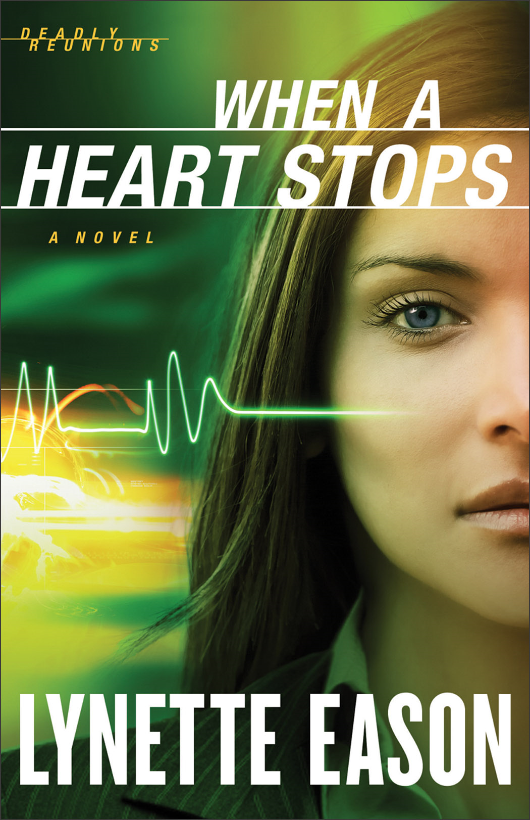 When a Heart Stops (Deadly Reunions Book #2) By: Lynette Eason