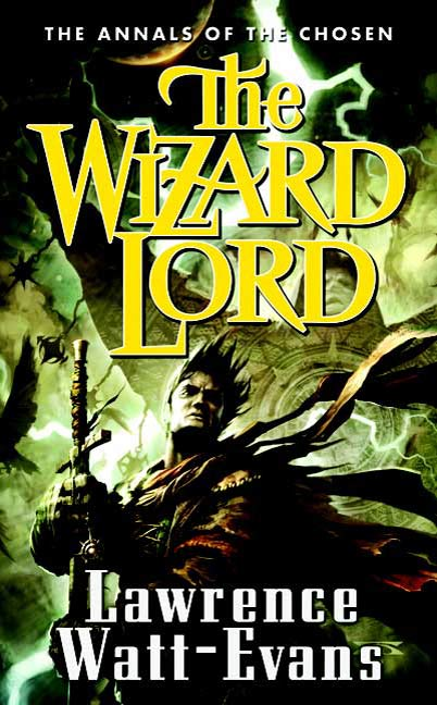 The Wizard Lord By: Lawrence Watt-Evans