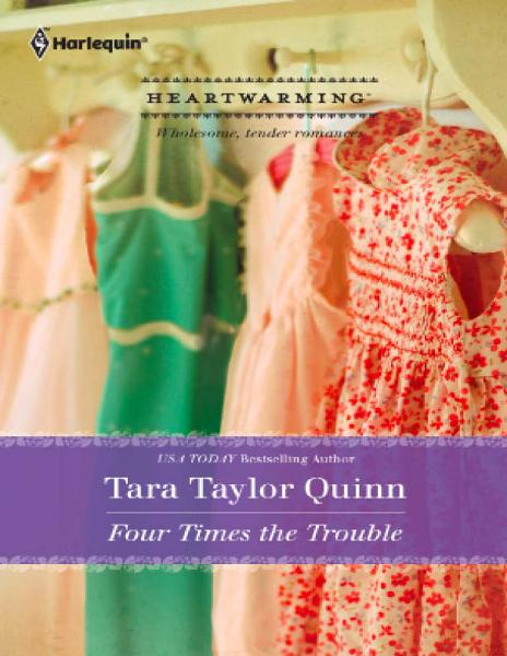 Four Times the Trouble By: Tara Taylor Quinn