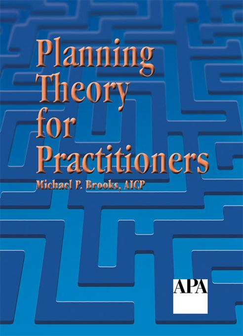 Michael P.  Brooks - Planning Theory for Practitioners