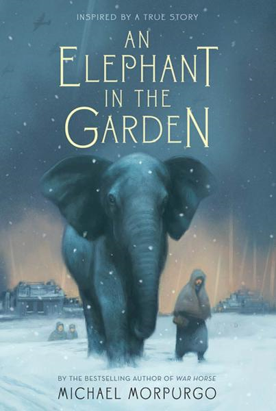 An Elephant in the Garden By: Michael Morpurgo