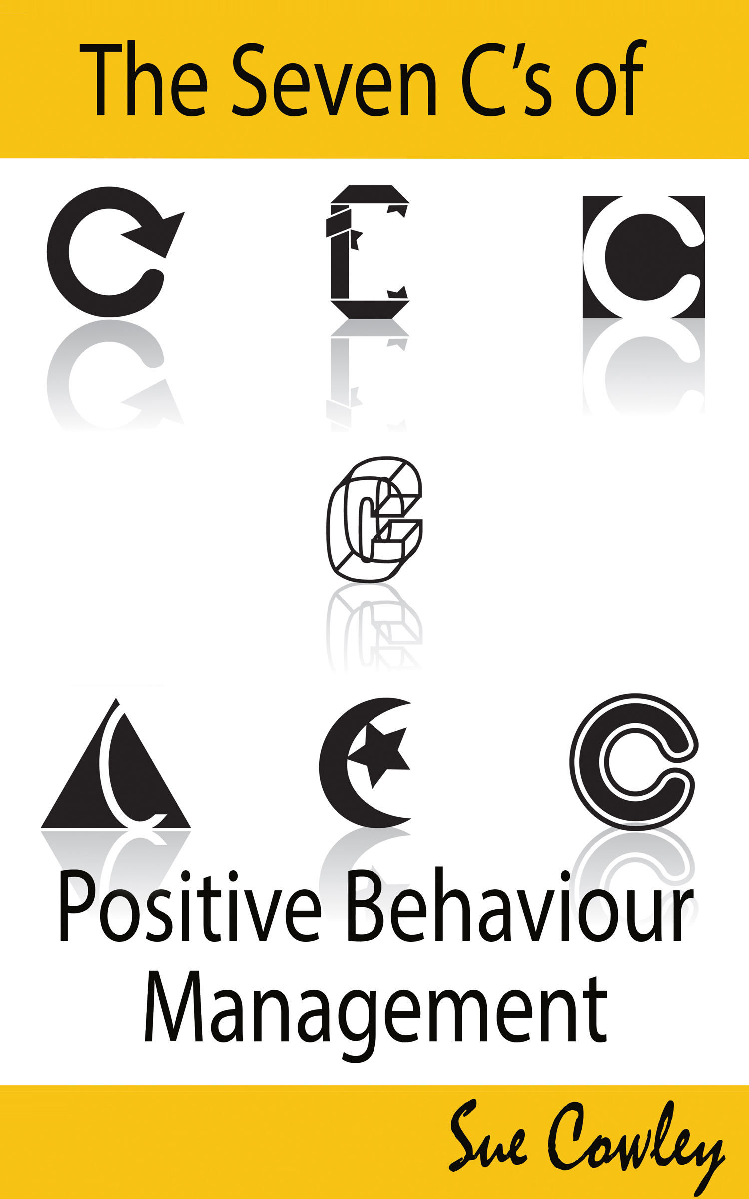 The Seven C's of Positive Behaviour Management