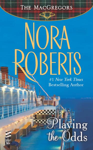 Playing the Odds By: Nora Roberts