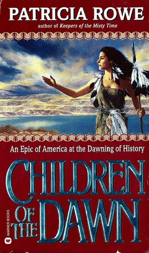 Children of the Dawn By: Patricia Rowe