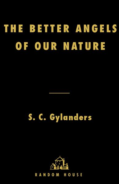 The Better Angels of Our Nature By: S. C. Gylanders