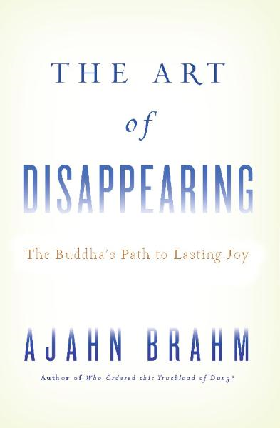 The Art of Disappearing By: Ajahn Brahm