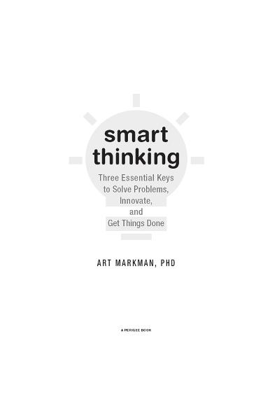 Smart Thinking By: Art Markman, PhD