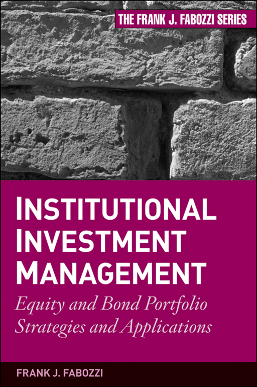 Institutional Investment Management By: Frank J. Fabozzi CFA