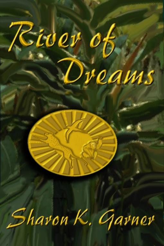 Sharon K.  Garner - River of Dreams