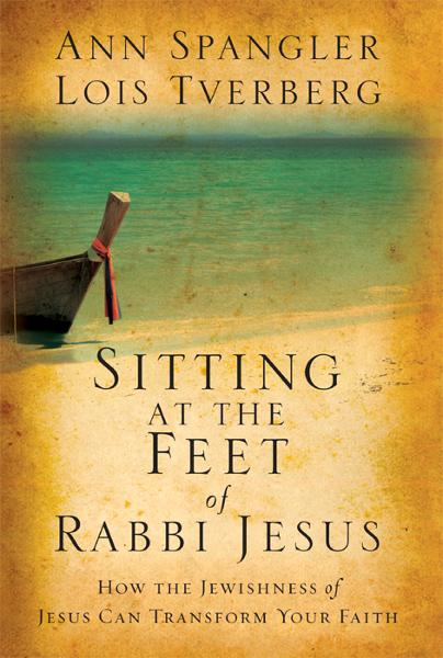 Sitting at the Feet of Rabbi Jesus By: Ann   Spangler