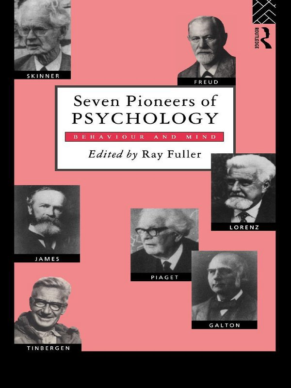 Seven Pioneers of Psychology Behaviour and Mind