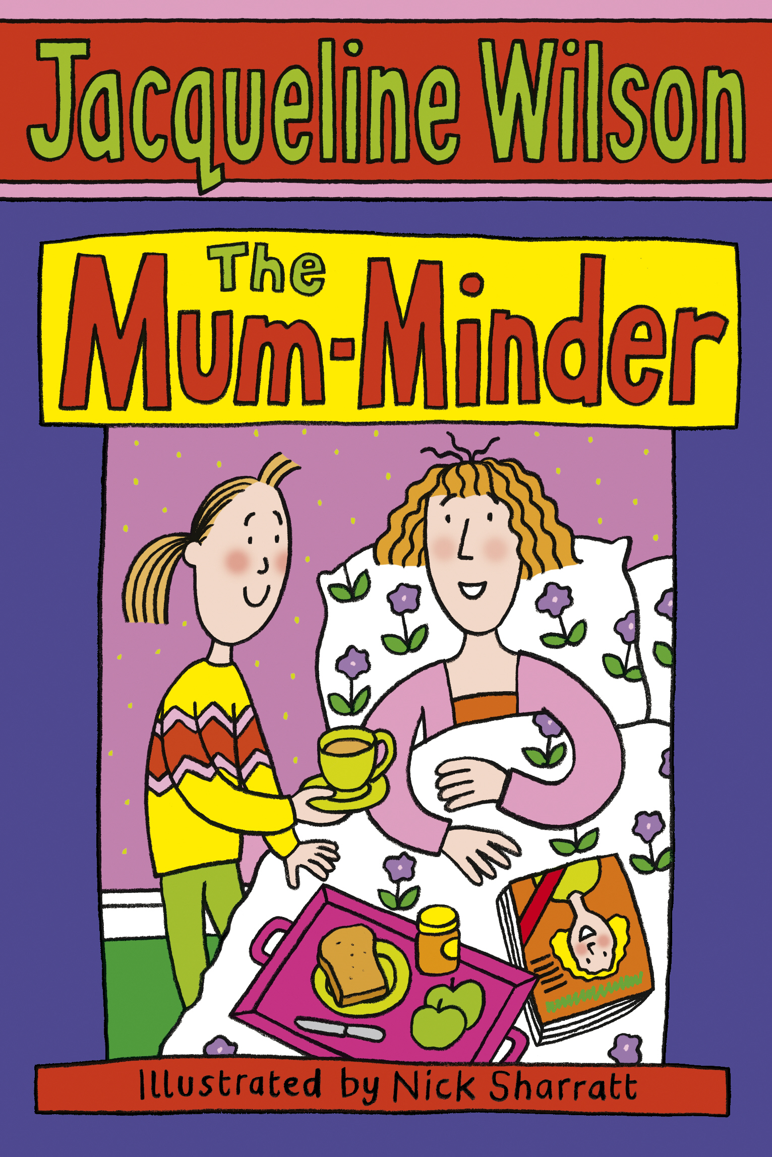 The Mum-Minder By: Jacqueline Wilson,Nick Sharratt