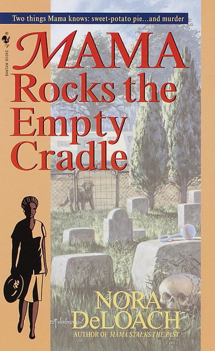 Mama Rocks the Empty Cradle By: Nora Deloach