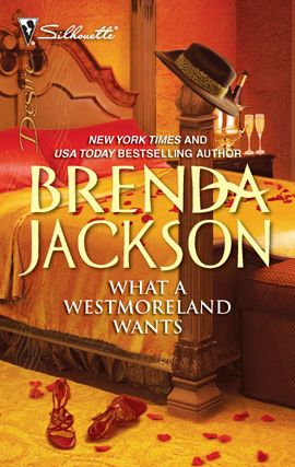What a Westmoreland Wants By: Brenda Jackson
