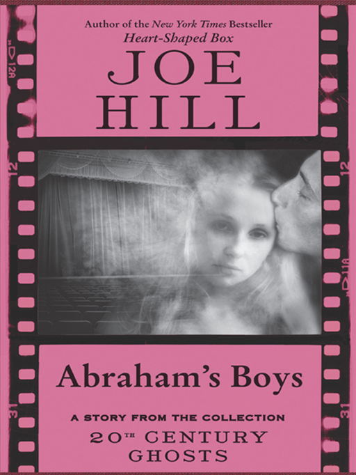 Abraham's Boys By: Joe Hill