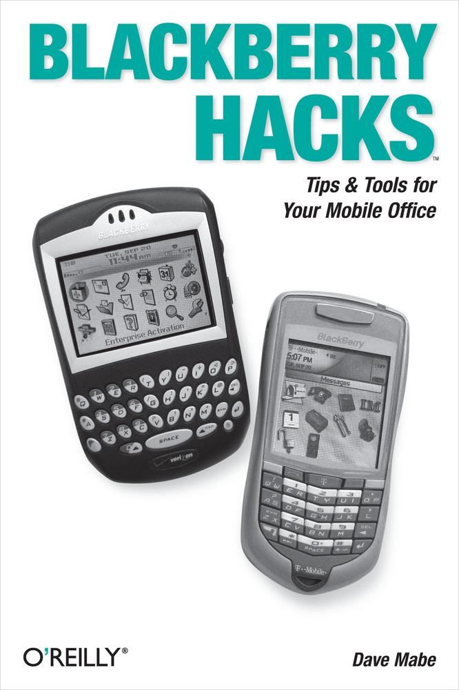 BlackBerry Hacks By: Dave Mabe
