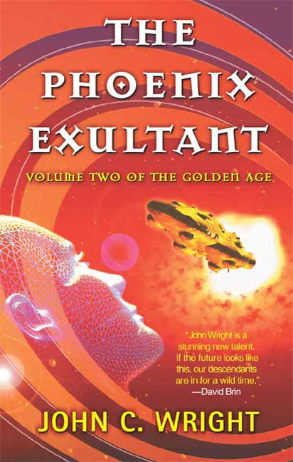 The Phoenix Exultant By: John C. Wright