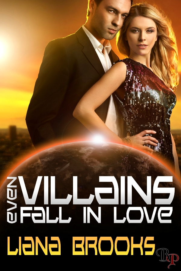 Liana Brooks - Even Villains Fall in Love: Heroes and Villains, Book 1