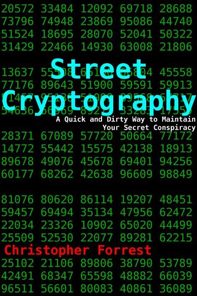 Street Cryptography By: Christopher Forrest