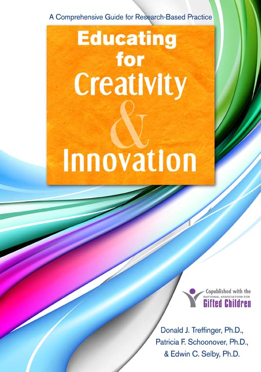 Educating for Creativity and Innovation: A Comprehensive Guide for Research-Based Practice