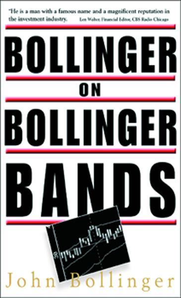 Bollinger on Bollinger Bands By: John Bollinger
