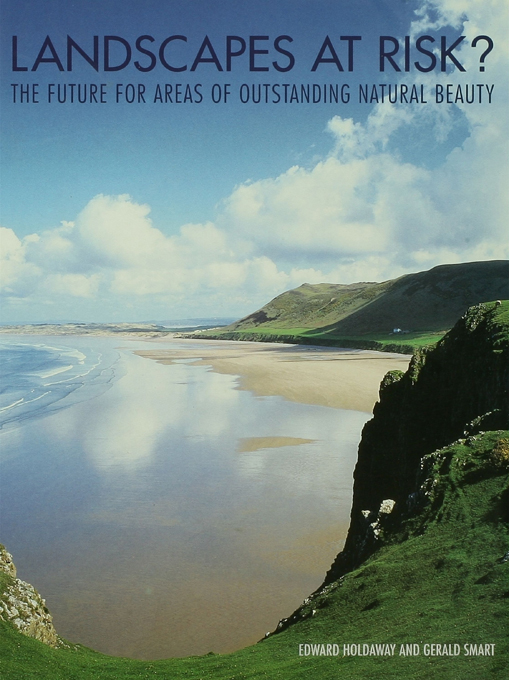 Landscapes at Risk? The Future for Areas of Outstanding Natural Beauty in England and Wales