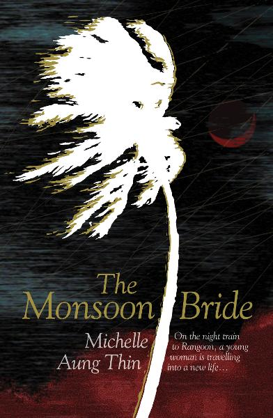 The Monsoon Bride By: Michelle Aung Thin